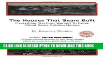 Ebook The Houses That Sears Built; Everything You Ever Wanted To Know About Sears Catalog Homes
