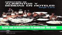 Read Now Direccion  De Alimentos Y Bebidas En Hoteles / Direction of Food and Drinks in Hotels