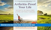liberty books  Arthritis-Proof Your Life: Secrets to Pain-Free Living Without Drugs full online