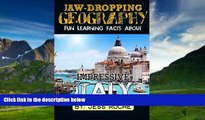 Best Buy Deals  Jaw-Dropping Geography: Fun Learning Facts About IMPRESSIVE ITALY: Illustrated