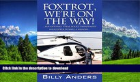 READ BOOK  Foxtrot, We re on the Way! ... San Antonio, Texas, Police Department Helicopter