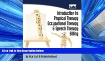 Read Introduction to Physical Therapy, Occupational Therapy, and Speech Therapy Billing FreeBest