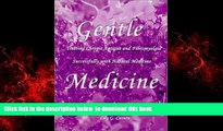 Read book  Gentle Medicine : Treating Chronic Fatigue and Fibromyalgia Successfully with Natural