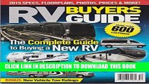 Read Now RV Buyers Guide 2015: The Complete Guide To Buying A New RV: Specs, Floorplans, Photos,
