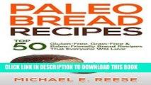 Ebook Paleo Bread Recipes: Top 50 Gluten-Free, Grain-Free and Paleo Friendly Bread Recipes That