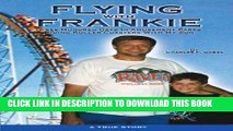 [PDF] Flying with Frankie: Three Hundred Days in Amusement Parks Riding Roller Coasters With My