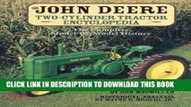 Read Now The John Deere Two-Cylinder Tractor Encyclopedia: The Complete Model-by-Model History