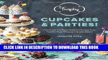 Ebook Trophy Cupcakes and Parties!: Deliciously Fun Party Ideas and Recipes from Seattle s