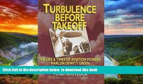 liberty books  Turbulence Before Takeoff: The Life   Times of Aviation Pionerr Marlon Dewitt Green