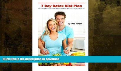 EBOOK ONLINE 7 Day Detox Diet Plan: Lose Weight and Feel Great: A
