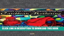 [PDF] Feminist and Critical Perspectives on Caribbean Mothering Popular Colection