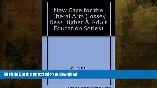 READ BOOK  A New Case for the Liberal Arts (Jossey Bass Higher and Adult Education Series)  BOOK