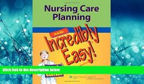 Online eBook  Nursing Care Planning Made Incredibly Easy! (Incredibly Easy! Series®)