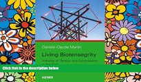 Read Living Biotensegrity: Interplay of Tension and Compression in the Body FreeOnline Ebook