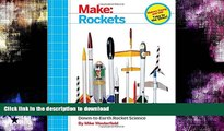 FAVORITE BOOK  Make: Rockets: Down-to-Earth Rocket Science FULL ONLINE