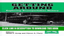 Read Now Getting Around: Exploring Transportation History (Exploring Community History Series)