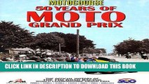 Read Now Motocourse 50 Years of MOTO Grand Prix: The Official History of The FIM Road Racing World