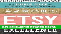 [PDF] Epub Etsy Excellence: The Simple Guide to Creating a Thriving Etsy Business Full Download