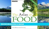 READ BOOK  Atlas Set  The Atlas of Food  Who Eats What, Where and Why (The Earthscan Atlas