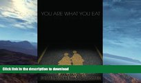 READ  You Are What You Eat: How the Food We Eat Is Making Us Fatter, Sicker and Dumber  BOOK