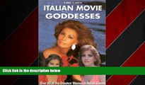 FREE PDF  Italian Movie Goddesses: Over 80 of the Greatest Women in Italian Cinema READ ONLINE