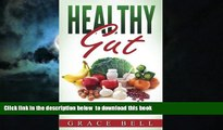 Best book  Healthy Gut: How to Restore Gut Balance, Boost Metabolism, and Heal Your Gut online to