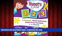 GET PDFbook  Hungry Girl 1-2-3: The Easiest, Most Delicious, Guilt-Free Recipes on the Planet