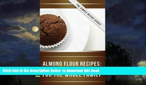 Best books  Almond Flour Recipes: Delicious Low-Carb, Gluten-Free Recipes For The Whole Family
