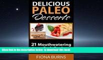 liberty books  Delicious Paleo Desserts: 21 Mouthwatering Low-Carb Recipes (Delicious Paleo