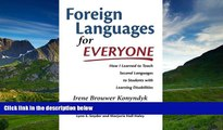 eBook Here Foreign Languages for Everyone: How I Learned to Teach Second Languages to Students