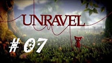 UNRAVEL : Est-ce assez?   Episode 07 - Let's Play FR