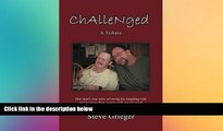 READ book  Challenged: A Tribute: One Man s True Story of Caring for, Laughing with and Learning