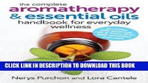 [PDF] The Complete Aromatherapy and Essential Oils Handbook for Everyday Wellness Popular Online