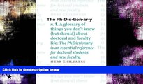 READ book  The PhDictionary: A Glossary of Things You Don t Know (but Should) about Doctoral and