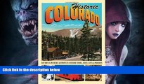 Big Sales  Historic Colorado: Day Trips   Weekend Getaways to Historic Towns, Cities, Sites