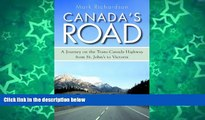 Big Sales  Canada s Road: A Journey on the Trans-Canada Highway from St. John s to Victoria  READ
