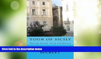 Big Deals  Tour Of Sicily: Touring Around  Sicily and History  Full Read Best Seller