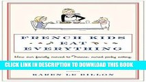 [PDF] French Kids Eat Everything: How Our Family Moved to France, Cured Picky Eating, Banned