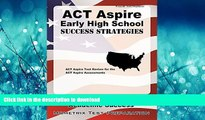 READ BOOK  ACT Aspire Early High School Success Strategies Study Guide: ACT Aspire Test Review