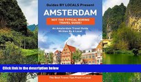 READ NOW  Amsterdam: By Locals - An Amsterdam Travel Guide Written In The Netherlands: The Best