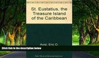 Deals in Books  St. Eustatius, the Treasure Island of the Caribbean  READ PDF Online Ebooks