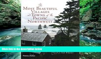Buy NOW  The Most Beautiful Villages and Towns of the Pacific Northwest (The Most Beautiful