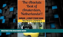 Big Deals  The Absolute Best of Amsterdam, Netherlands!!!: Holland - A Short Travel Essay  Full