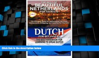Must Have PDF  The Best of Beautiful Netherlands for Tourists   Dutch for Beginners (Travel Guide