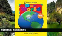 Big Sales  National Geographic Our World, Updated Edition: A Child s First Picture Atlas (Science