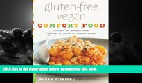 "GET PDFbooks  Gluten-Free Vegan Comfort Food: 125 Simple and Satisfying Recipes, from """"Mac and"