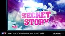 Secret Story 10 : Sophia de retour, elle se clashe violemment avec Julien (Vidéo)