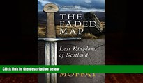 Big Deals  The Faded Map: The Lost Kingdoms of Scotland by Alistair Moffat (6-Mar-2014) Paperback