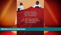 Must Have PDF  A Textile Guide to the Highlands of Chiapas: Guía Textil de los Altos de Chiapas