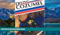 Books to Read  Diving Cozumel (Aqua Quest Diving)  Full Ebooks Most Wanted